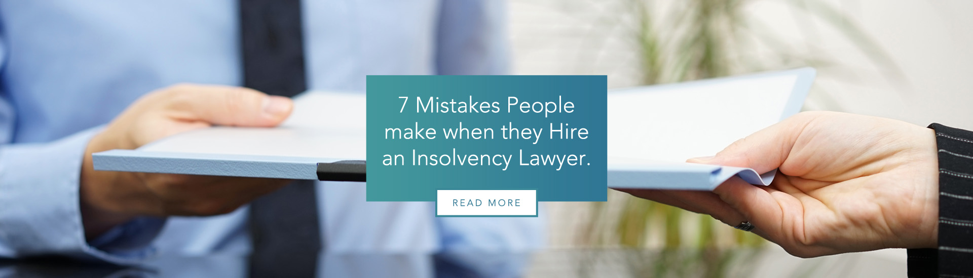 The 7 mistakes people make when they hire an insolvency lawyer